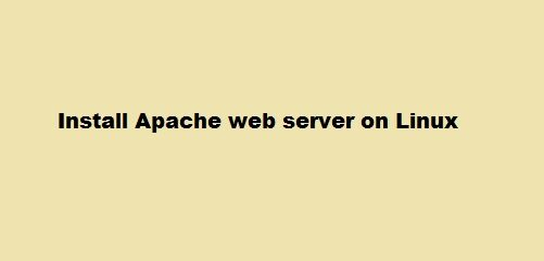 Install Apache Server in Linux