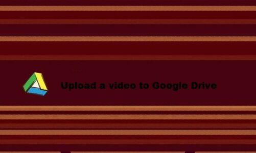 Upload Video on Google Drive