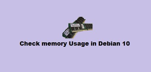 How to check memory usage in Debian 10