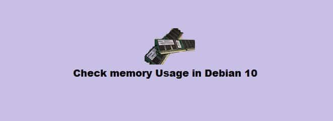 Check memory usage in Debian 10