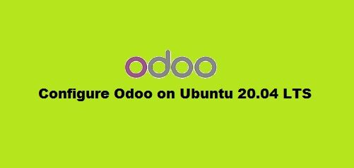How to install and configure Odoo ERP on Ubuntu 20.04 LTS