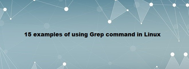 Examples of Using Grep Command in Linux