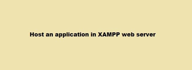 Host an application in XAMPP web server