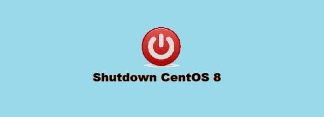 Shutdown CentOS 8