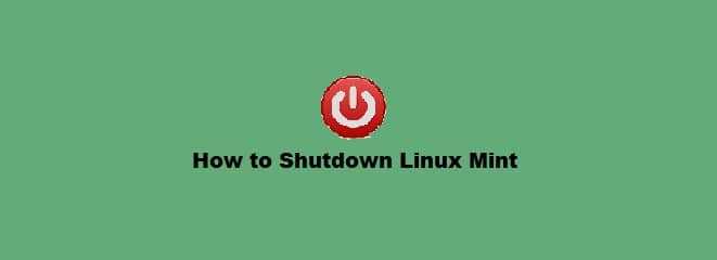 How to Shutdown Linux Mint 20
