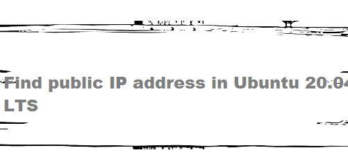 Find Public IP Address Ubuntu 20.4