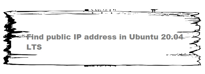 Find Public IP Address Ubuntu 20.4