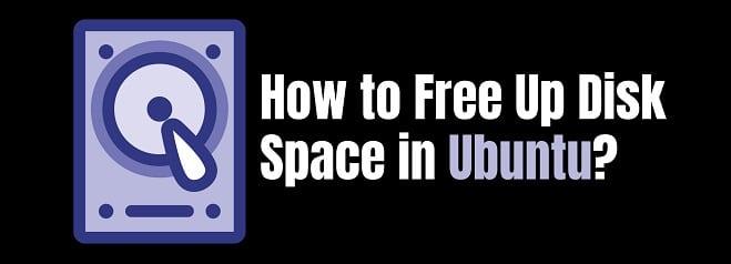 Free Up Disk Space in Ubuntu