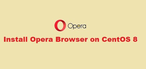 How to Install Opera Browser on CentOS 8