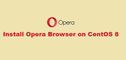 Install Opera Web Browser on CentOS 8