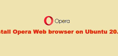 Install Opera Web Browser on Ubuntu 20.04