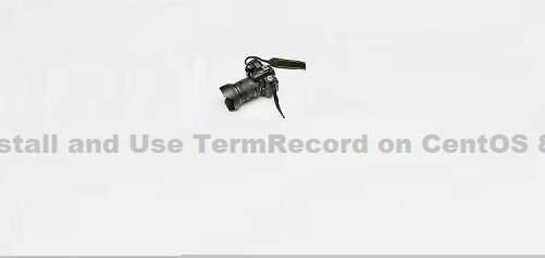 Install and Use TermRecord in CentOS 8