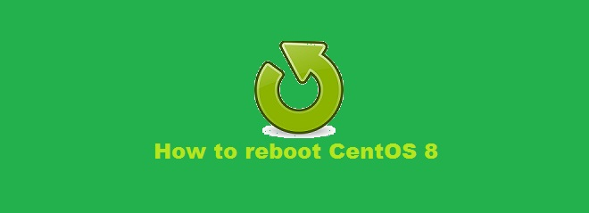 Reboot CentOS 8