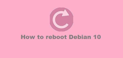 How to Reboot Debian 10