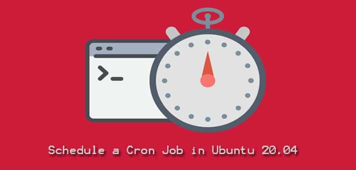 Schedule a Job in Cron in Ubuntu 20.04