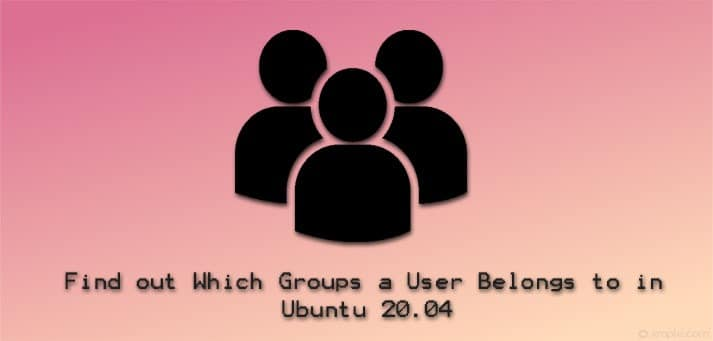 Find out which groups user belongs to in Ubuntu 20.04