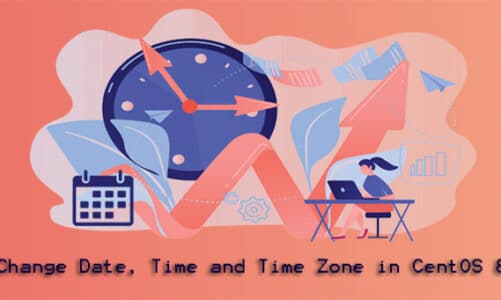 How to Change Date, Time, and Time Zone in CentOS 8