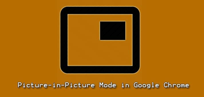 Picture-in-Picture in Mode in Google Chrome