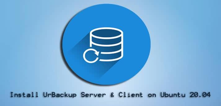 Install UrBackup Server and Client on Ubuntu 20.04