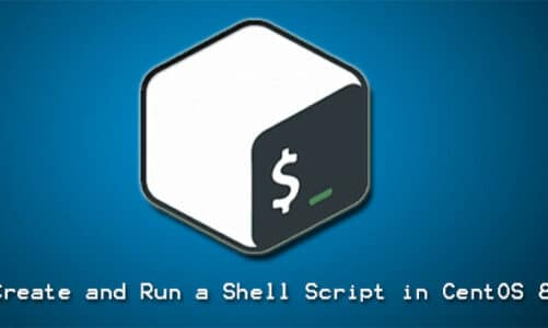 How to Create and Run a Shell Script in CentOS 8
