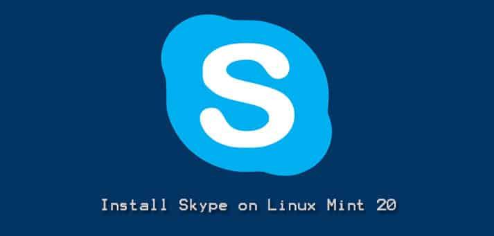 Install Skype on Linux Mint 20