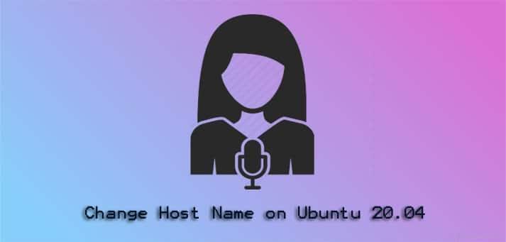 How to Change Hostname on Ubuntu 20.04