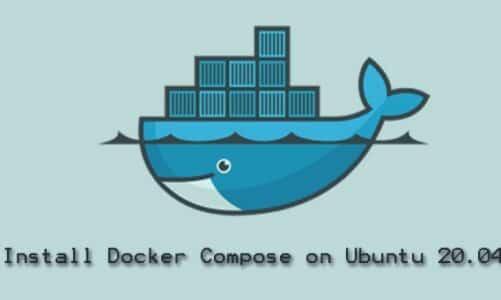 Install Docker Compose on Ubuntu 20.04