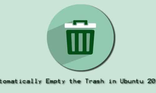 Automatically Empty the Trash in Ubuntu 20.04