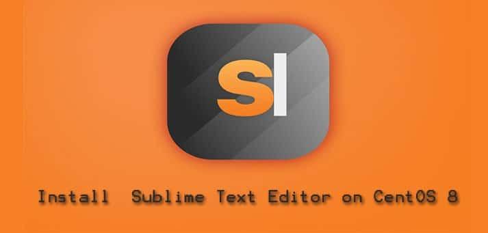 Install Sublime Text Editor on CentOS 8
