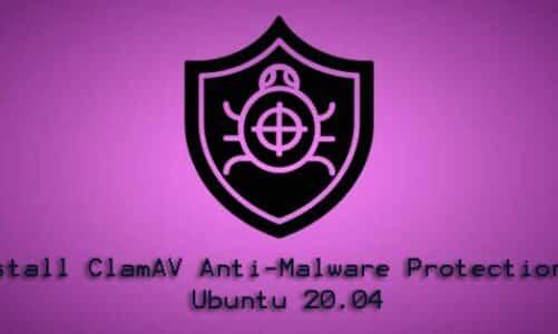 Install ClamAV Anti-Malware Protection on Ubuntu 20.04