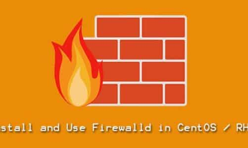 Install and use Firewalld in CentOS / RHEL