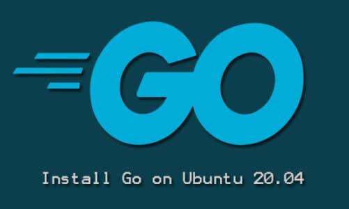 Install Go on Ubuntu 20.04