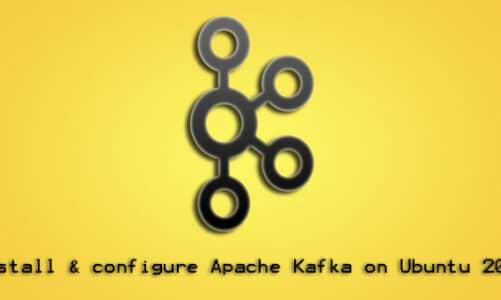Install and Configure Apache Kafka on Ubuntu 20.04