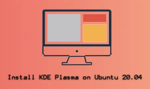 How to Install KDE Plasma on Ubuntu 20.04