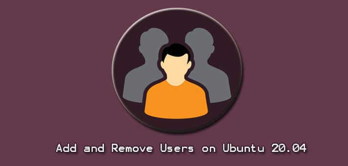 Add and Remove Users on Ubuntu 20.04