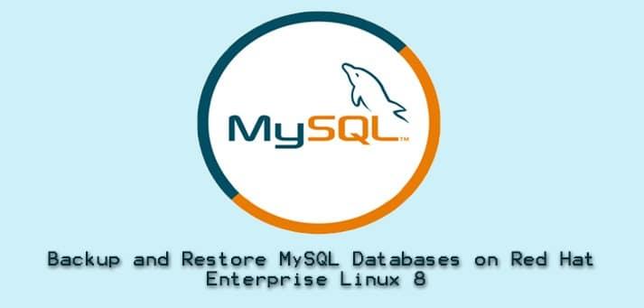 Backup Restore MySQL Databases on Red Hat Enterprise Linux 8