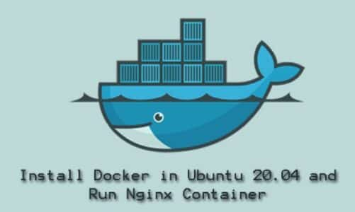 How to Install Docker in Ubuntu 20.04 and Run Nginx Container