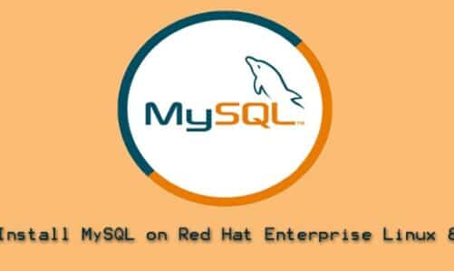 How to Install MySQL Version 8 on Red Hat Enterprise Linux 8