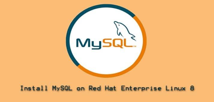 Install MySQL Version 8 on Red Hat Enterprise Linux 8