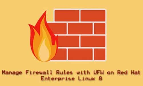 How to Easily Manage Firewall Rules with UFW on Red Hat Enterprise Linux 8