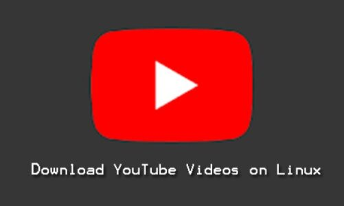 How to Download YouTube Videos on Linux