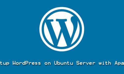 Setup WordPress on Ubuntu Server with Apache