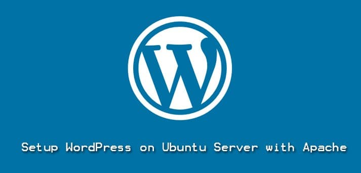 Setup WordPress on Ubuntu Server with Apache