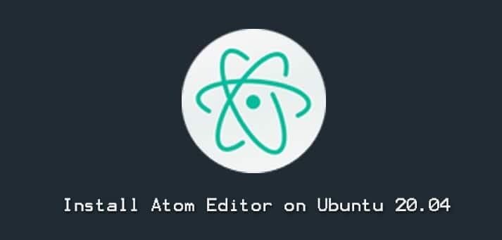 Install Atom Editor on Ubuntu 20.04