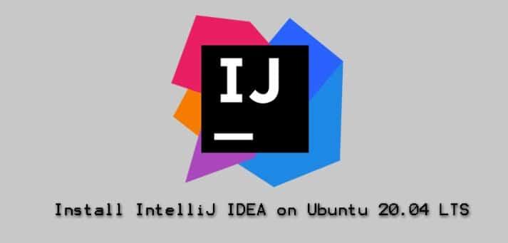 Install IntelliJ IDEA on Ubuntu 20.04