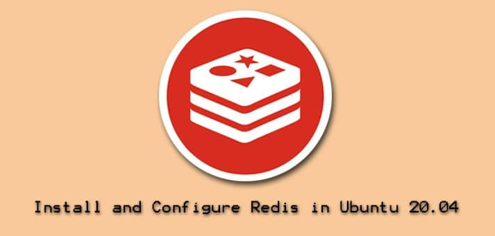Install and Configure Redis on Ubuntu 20.04