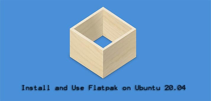 Install and use Flatpak on Ubuntu 20.04