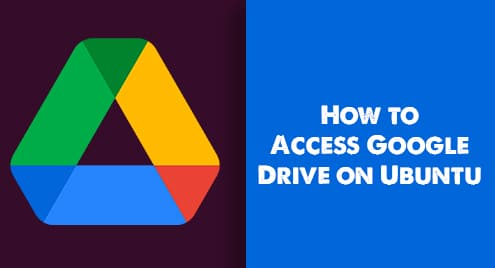 How to Access Google Drive on Ubuntu