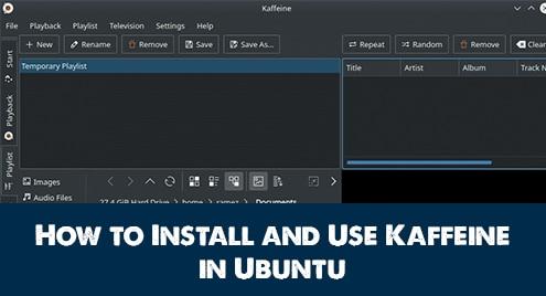 How to Install and Use Kaffeine in Ubuntu 20.04