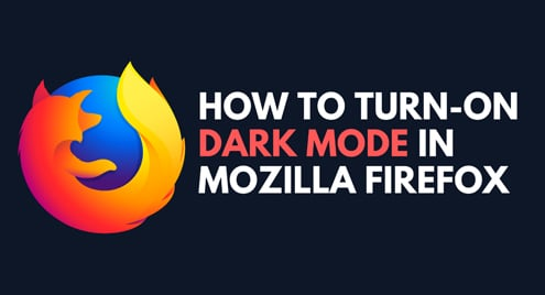 How to Turn-on Dark Mode in Mozilla Firefox